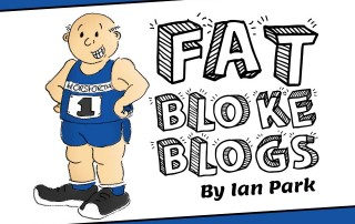 fat bloke blogs - By Ian Park